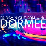 FRIDAY NIGHT EDM with DORMEE - Episode 018