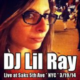 DJ Lil Ray Live at Saks 5th Ave * NYC * 3/19/2014