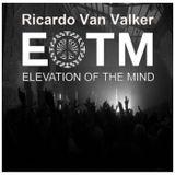 Elevation Of The Mind Podcast 10 with Ricardo Van Valker