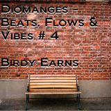 Beats, Flows & Vibes # 4 [by Birdy Earns]