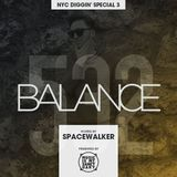 BALANCE - Show #532: NYC Diggin' Special 3 (Hosted by Spacewalker)