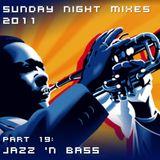 Sunday Night Mixes, 2011: Part 19 - Jazz 'n Bass