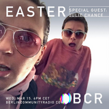 EASTER - Berlin Community Radio 034 - SPECIAL GUEST JULIE CHANCE <3