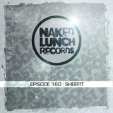 Naked Lunch PODCAST #160 - SHEEFIT