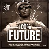 100% FUTURE @TARIQDJT