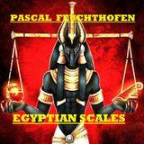PASCAL FEUCHTHOFEN @ BTR-AUDIO™ • EGYPTIAN SCALES