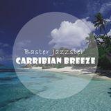 Baster Jazzster - Carribian Brezze