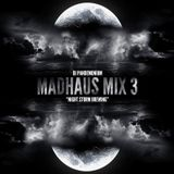 "MADHAUS MIX 3 : ""Night Storm Brewing"""