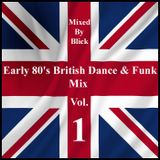 Mixed By Blick - Early 80's British Dance & Funk Mix 1