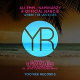 Official Nancie, Ali Emm, Kamikarzy - Where The Love Lies (BB86 & Aidy J Remix) [Yoo'nek Records]