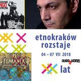 2018.07.01 - folkŁowcy - EtnoKraków/Rozstaje 2018 (Ghorbani, Viguela,...) oraz Warsz. Tango Elektr.