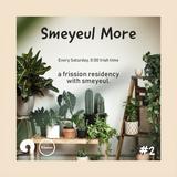 Smeyeul More #2 w/ Smeyeul