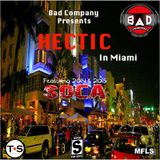 Bad Co. Presents Hectic In Miami