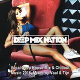 DeepMixNation #165 ♦ Vocal Deep House Mix & Chillout Music 2016 ♦ Mixed by Vaal & Tijn