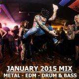 METAL / EDM / DRUM&BASS MIX JAN 2015
