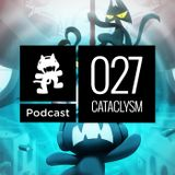 Monstercat Podcast - 027 Cataclysm Edition (2 Hour Special)