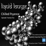 Liquid Lounge - Chilled Psyence (Episode Twenty Five) Digitally Imported Psychill March 2016