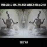 mercedes-benz fashion week russia 2014 #01 (live set by dj El'ma)
