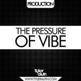 THE PRESSURE OF VIBE - TYLER ALVIN