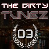 Dirtyjaxx Presents: The Dirty Tunez Mixtapes Vol. 3 - Dirtyjaxx & Ross Anger B2B