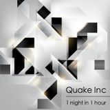 Quake Inc. - 1 Night In 1 Hour