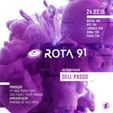 Rota 91 - 24/02/2018 - DJ convidado Dell Passo