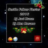Sesión Felices Fiestas 2016 - Dj Javi Kraun & Dj Alex Rosano.