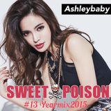 DJ Ashleybaby - SWEET POISON#013YearMix2015