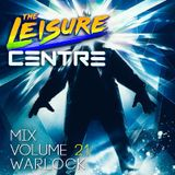The Leisure Centre Mix Volume 21 - Warlock