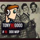 Tony Be Good - Emission 15 - Doo Wop