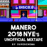 MANERO 2018 NYE's Unofficial Mixtape