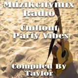 Muzikcitymix Radio - Chillout Party Vibes (Compiled By Taylor)