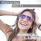 Set Diego Luiz - What's on Your Mind! #2