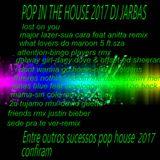 POP IN THE HOUSE 2017 NOVEMBRO MIX DJ JARBAS