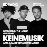 Defected In The House Radio Show 06.06.16 w/ guest Keinemusik (&Me, Adam Port & David Mayer)