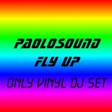 PAOLOSOUND - Fly Up [ONLY VINYL DJ SET]