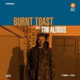 Burnt Toast with Tim Aldous (09/04/20)