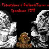 The Entertainer´s Darknessterror of Speedcore_2011
