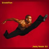 GreekMan - Jazzy House v3.0