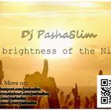 Dj PashaSlim -  The brightness of the Night