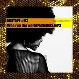 Mixtap#03 - Who run the world?ASMINAS.MP3
