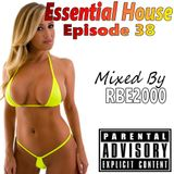 Essential House Ep 38 By RBE2000