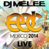 DJ Melee - EDC - Mexico 2014 - LIVE @ Neon Garden