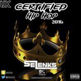 #CertifiedUKHipHop2016 @Selenks1
