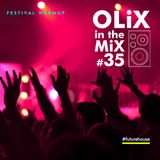 OLiX in the Mix #35  Festival Warmup