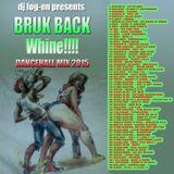 dj logon bruk back whine dancehall mix 2015