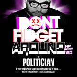 Don't Fidget Around - The Politician - Vol. 2 (POP EDITION)