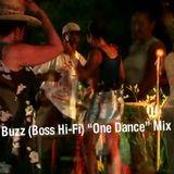 "Buzz (Boss Hi-Fi) ""One Dance"" Mix"