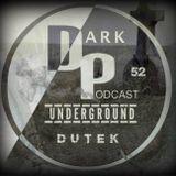 Dark Underground Podcast 052 - Dutek
