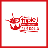 Triple J - Mix Up Exclusives // Dom Dolla
